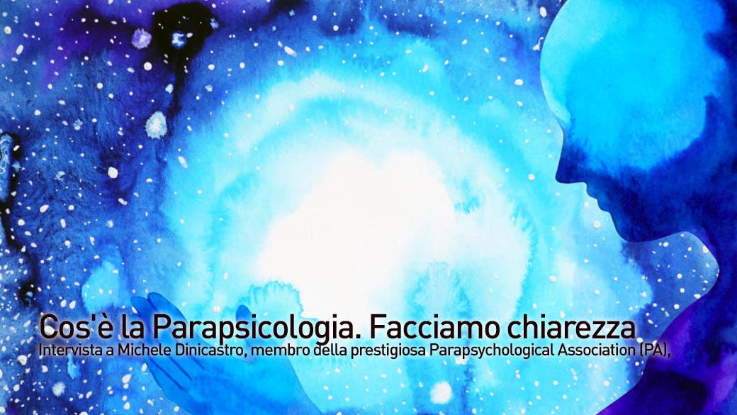 cos'è la parapsicologia intervista a dinicastro