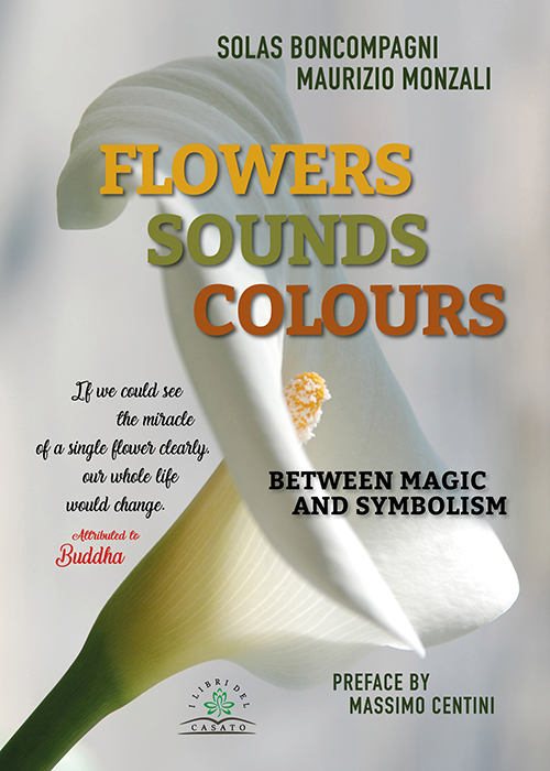 FLOWERS, SOUNDS, COLOURS. Between Magic and Symbolism